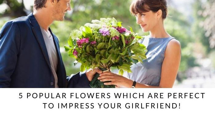 5 Popular Flowers, Girlfriend Flowers