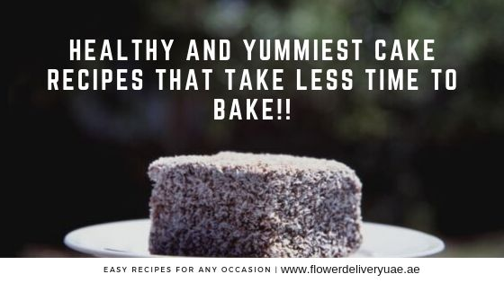 Healthy and Yummiest Cake Recipes That Take Less Time to Bake!!