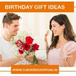 Ultimate Guide Worth Considering for Best Birthday Gift Ideas in UAE!