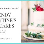 15 Topmost Delicious & Trendy Valentine's Day Cakes 2020 for Your Sweetheart!!