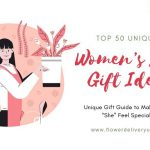 "Top 50 Women's Day Gift Ideas: Unique Gift Guide to Make Every ""She"" Feel Special!!"