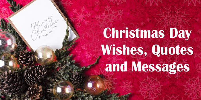 Christmas Day Wishes, Quotes and Messages